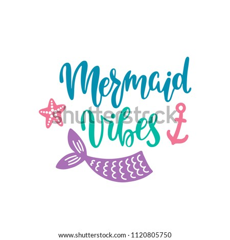 Mermaid vibes Inspirational quote