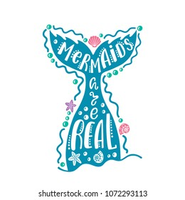 Mermaids are real. Hand drawn inspiration quote about summer with tail. Typography design for print, poster, invitation, t-shirt. Vector illustration isolated on white background.
