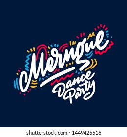 Merngue Dance Party lettering hand drawing design. May be use as a Sign, illustration, logo or poster.