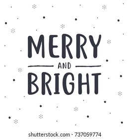 Merry And Bright, Christmas Background, Merry and Bright Background, Holiday Card, Greeting Card, Christmas Text, Vector Illustration Background