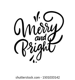 Merry and Bright hand drawn vector lettering. Isolated on white background. Black calligraphy
