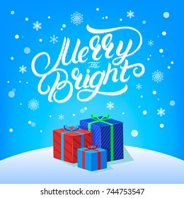 Merry and Bright hand written lettering with falling snow, snowflakes and gifts. Christmas calligraphy card. Blue background. Vector illustration.