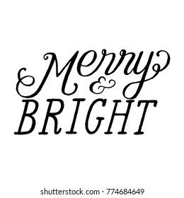 Merry and Bright Hand-lettered holiday message isolated on a white background