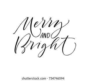 Merry and bright phrase. Greeting card. Holiday lettering. Ink illustration. Modern brush calligraphy. Isolated on white background.