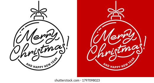 Merry Christmas artistic and unique lettering in line art style, inscribed in a Christmas ball. Handwriting typography set. Easy to use for any designs on Christmas and New Year. Vector illustration.