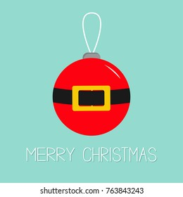 Merry Christmas ball toy hanging. Tree decoration. Santa Claus Coat red costume with yellow golden belt buckle. Cute cartoon character. Greeting card. Blue background. Flat design. Vector illustration