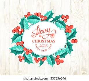 Merry christmas card with border of misletoe wreath over wooden background. Vector illustration.