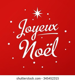 Merry Christmas card template with greetings in french. Joyeux Noel. Lettering with star and snow. Vector EPS 10.