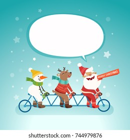 Merry Christmas cute postcard with speech bubble for your text. Santa Claus, Deer and Snowman riding a tandem bike. Vector colorful illustration.