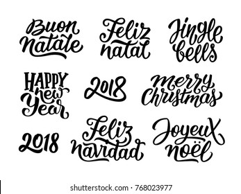 Merry Christmas, Feliz Navidad, Happy New Year 2018, Jingle Bells, Feliz natal, Joyeux Noel, Buon Natale typography text collection. Set of vector hand lettering for winter seasonal cards decoration