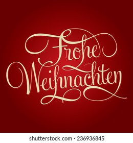 MERRY CHRISTMAS - FROHE WEIHNACHTEN hand lettering, handmade calligraphy, holiday season concept. German edition.
