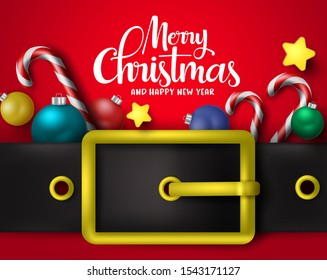 Merry Christmas greeting with big belt vector background design. Merry chirstmas typography text with xmas decor elements of candy cane, balls. stars with santa belt in red background.