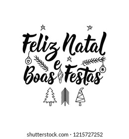 Merry christmas and happy holidays in portugues. Feliz natal e Boas Festas. Lettering. Hand drawn vector illustration. Modern calligraphy.