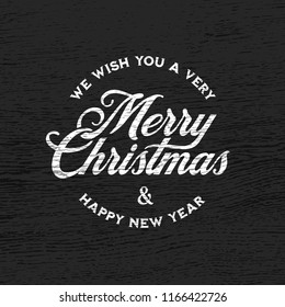 Merry Christmas and Happy New Year lettering template. Monochrome greeting card invitation. Winter holidays related typographic quote on dark wood background. Vector vintage illustration.