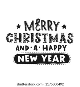 Merry christmas and a happy new year. Vector black hand lettering.