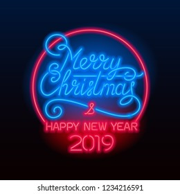 Merry Christmas and Happy New Year 2019 lettering. Vector glowing neon sign. Xmas card.
