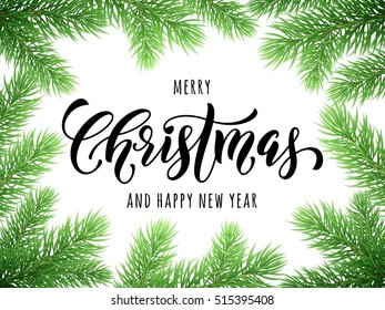 Merry Christmas, Happy New Year greeting card, poster template of pine and fir tree branches border frame. Best wishes congratulation background with text calligraphy lettering