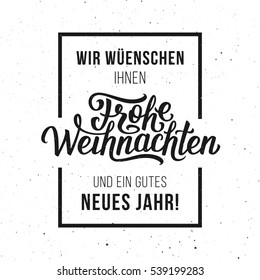 Merry Christmas and Happy New Year text on german language in frame over white textured background. Vintage vector greeting card design with hand lettering for winter holidays.