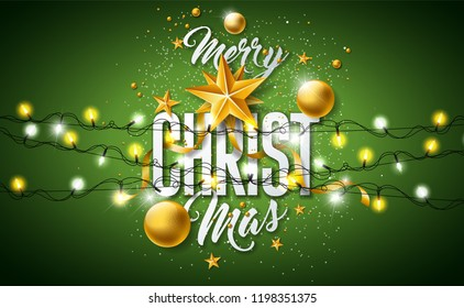 Merry Christmas Illustration with Gold Glass Ball, Star, Lighting Garland and Typography Elements on Green Background. Vector Holiday Design for Greeting Card, Party Invitation or Promo Banner.