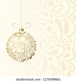 Merry Christmas ornate greeting card with gold Christmas ball. Holiday design. Vector background.