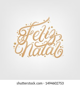 Merry Christmas in portuguese language Feliz Natal. Hand written lettering with golden confetti in white background. Modern calligraphy, typography. Vector illustration.