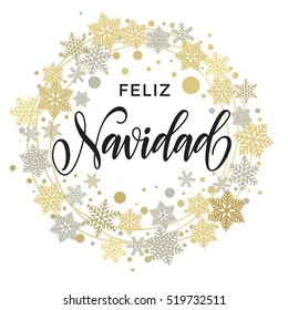 Merry Christmas in Spanish greeting. Feliz Navidad card with golden and silver Christmas ornaments and wreath decoration of stars, snowflakes. Calligraphic lettering design