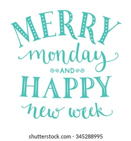 Merry monday and happy new week. Inspirational quote about week start for office posters and social media content. Typography design with calligraphy and lettering words. Pastel blue color