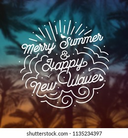 Merry Summer & Happy New Waves - Vector Background - Typography Poster