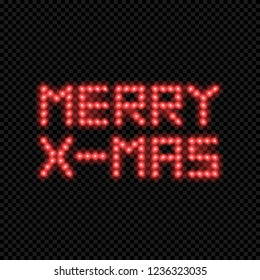 Merry X-mas. Inscription Made of Led Lights Isolated on Dark Background. Glowing Text in Red Colors. Isolated Graphic Element for Design. Vector illustration.