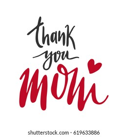 Message Thank you Mom. Happy Mothers Day lettering greeting card. Text handmade.