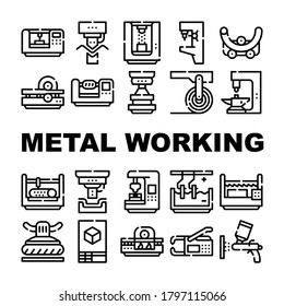 Metal Working Industry Collection Icons Set Vector. Metal Working Industrial Equipment, Drill Machine And Press, Automatic Tool Black Contour Illustrations