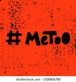 Metoo trending social movement hashtag - Vector hand drawn lettering concept against violence and sexual harassment - Textured black on red - For T-shirt, sticker, poster, mug, card, cover