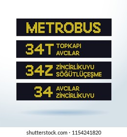 METROBUS transport location plate. 34 Istanbul Plate Code and bus stop names.