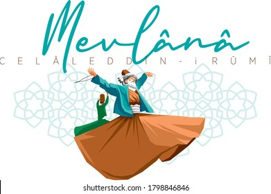 Mevlana Celaleddin-i Rumi,  Who is Whirling Dervish sufi religious dance.