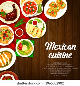 Mexican cuisine restaurant dishes banner. Chicken with Mole Poblano sauce, Mollete sandwiches and Habanero salsa, tortilla nachos, chicken quesadilla and avocado soup, beef wrap, Con Carne vector