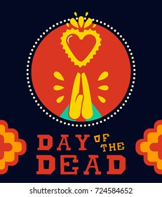 Mexican day of the dead traditional holiday illustration. Human hands praying with sacred heart, typography quote and decoration. EPS10 vector.