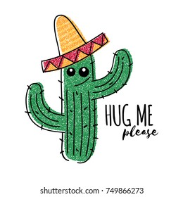 Mexican doodle cactus with hug me please inscription. Vector t-shirt print. Green cactus exotic, tropical mexican succulent plant in sombrero illustration