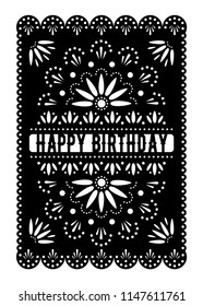 Mexican Happy Birthday greeting card. Papel picado paper banner with floral pattern. Laser cut template. Vector design invitation