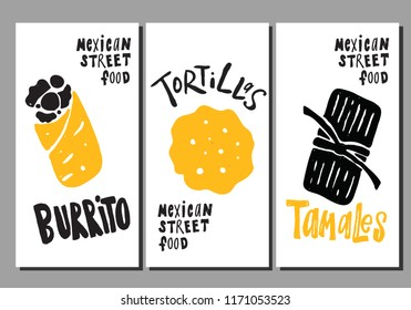 Mexican street food. Set of hand drawn flyers. Lettering. Vector illustration of burrito, tortillas, tamales.