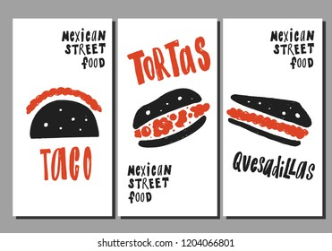Mexican street food. Set of hand drawn flyers. Lettering. Vector illustration of taco, tortas, quesadillas.