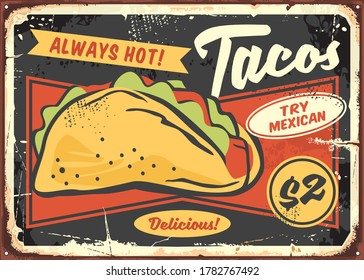 Mexican tacos poster design for restaurants and diners. Vector vintage style tin sign with fast food meal. Hot and spicy food vector illustration.