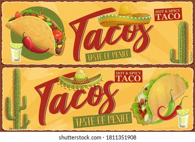 Mexican tacos retro banners. Mexican street food meal, spicy tacos with meat, lettuce and hot chili pepper, tomatoes and cheese. Charro sombrero, desert cactus and glass of tequila with lemon vector