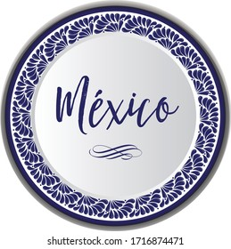 Mexican Traditional Ceramic Plate Composition with Talavera Style from Puebla; México – Copy Space