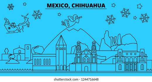 Mexico, Chihuahua winter holidays skyline. Merry Christmas, Happy New Year decorated banner with Santa Claus.Mexico, Chihuahua linear christmas city vector flat illustration