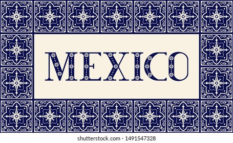 Mexico illustration typography vector. Traditional flowers talavera tile ornaments pattern frame. Ceramic background