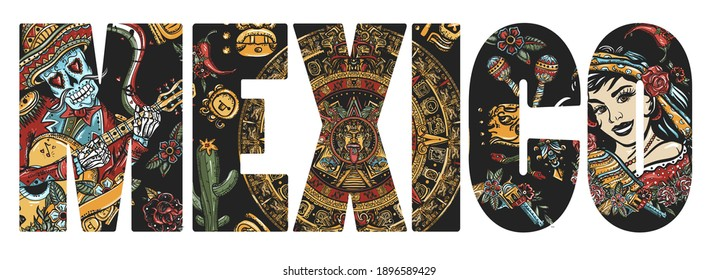 Mexico slogan. National culture and people. Skeleton with guitar, mexican woman, bandit and aztec sun stone. Mayan calendar. Day Of Dead art. Old school tattoo vector art