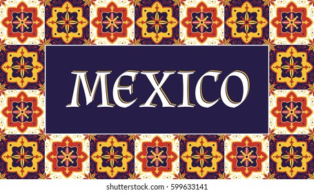 Mexico travel banner vector. Bright tourism typography design with talavera traditional tiles pattern frame for souvenir postcards, poster, stamp or label sticker prints.