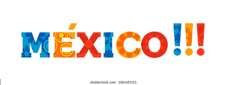 Mexico typography quote banner with colorful text decoration and vintage paper texture. Festive mexican illustration ideal for national holiday or celebration event. EPS10 vector.