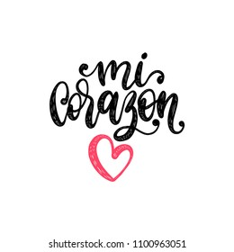 Mi Corazon, vector hand lettering. Translation from Spanish to English of phrase My Heart. Calligraphic romantic inscription with heart.