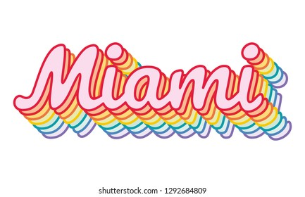Miami Beach Gay Pride, LGBT event. Rainbow, iridescent, motivational slogan. Perfect for pin, card, t-shirt design, poster, sticker, print. Vector illustration.
